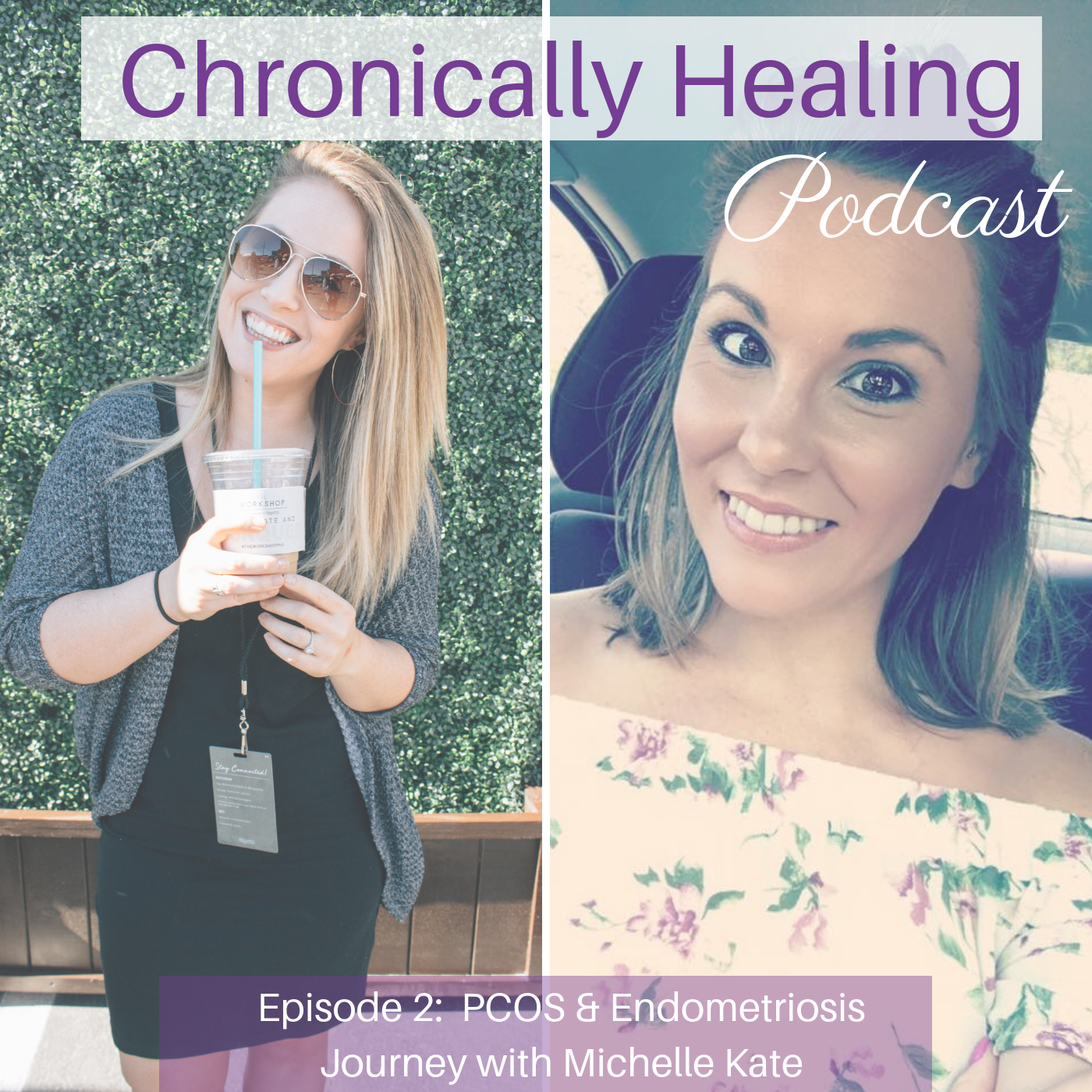 Chronically Healing Episode 02: PCOS & Endometriosis with Michelle Kate