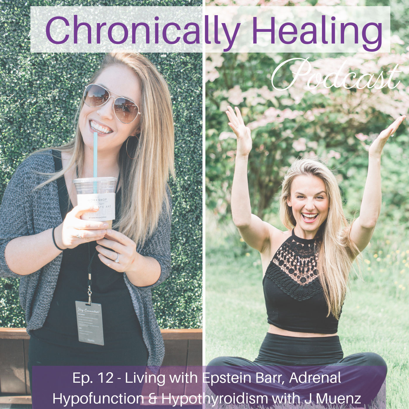 Chronically Healing Podcast Ep. 12 - Epstein Barr, Adrenal Hypofunction & Hypothyroidism with J Muenz