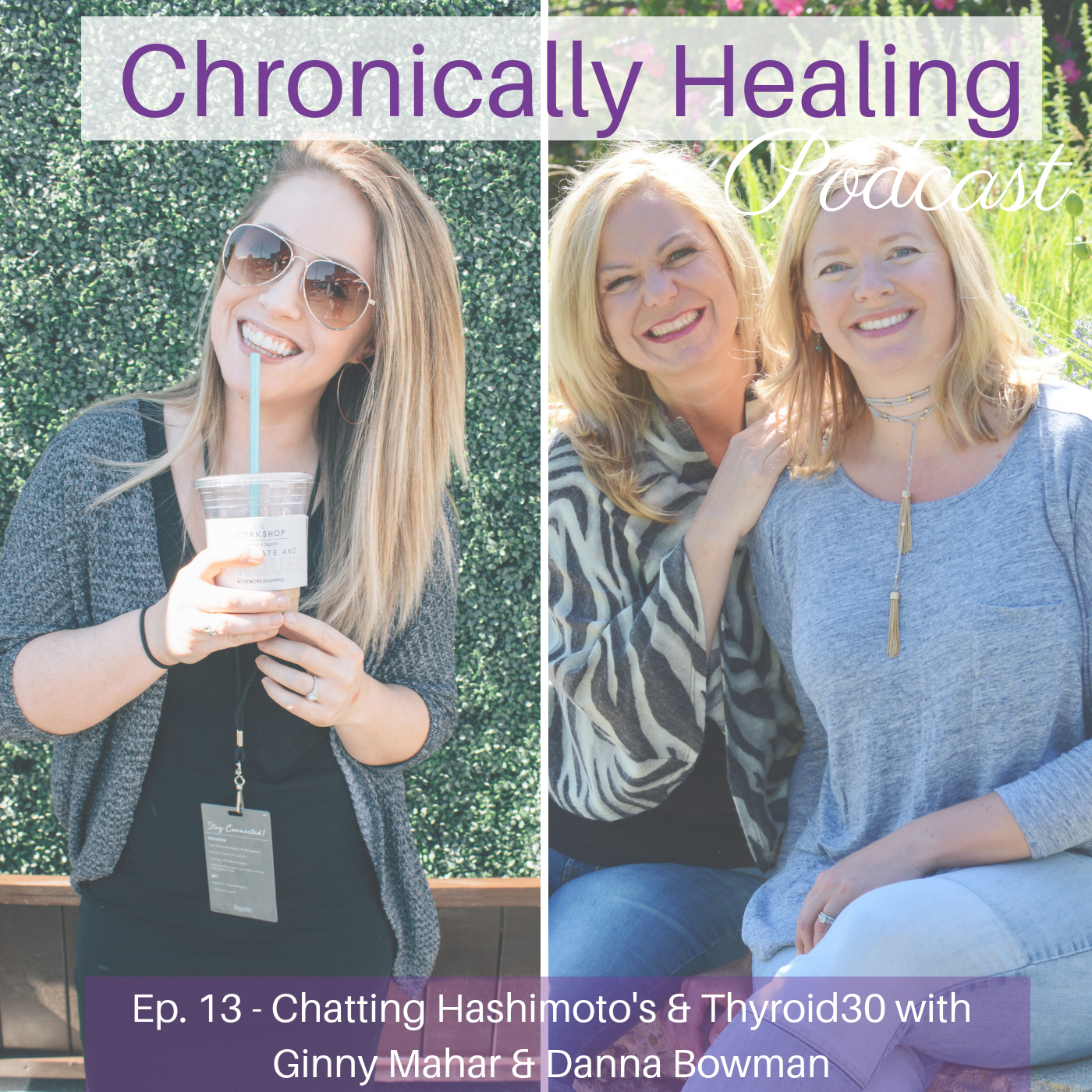 Chronically Healing Podcast Ep. 13 – Chatting Hashimoto's with the Danny Bowman & Ginny Mahar of Thyroid Refresh