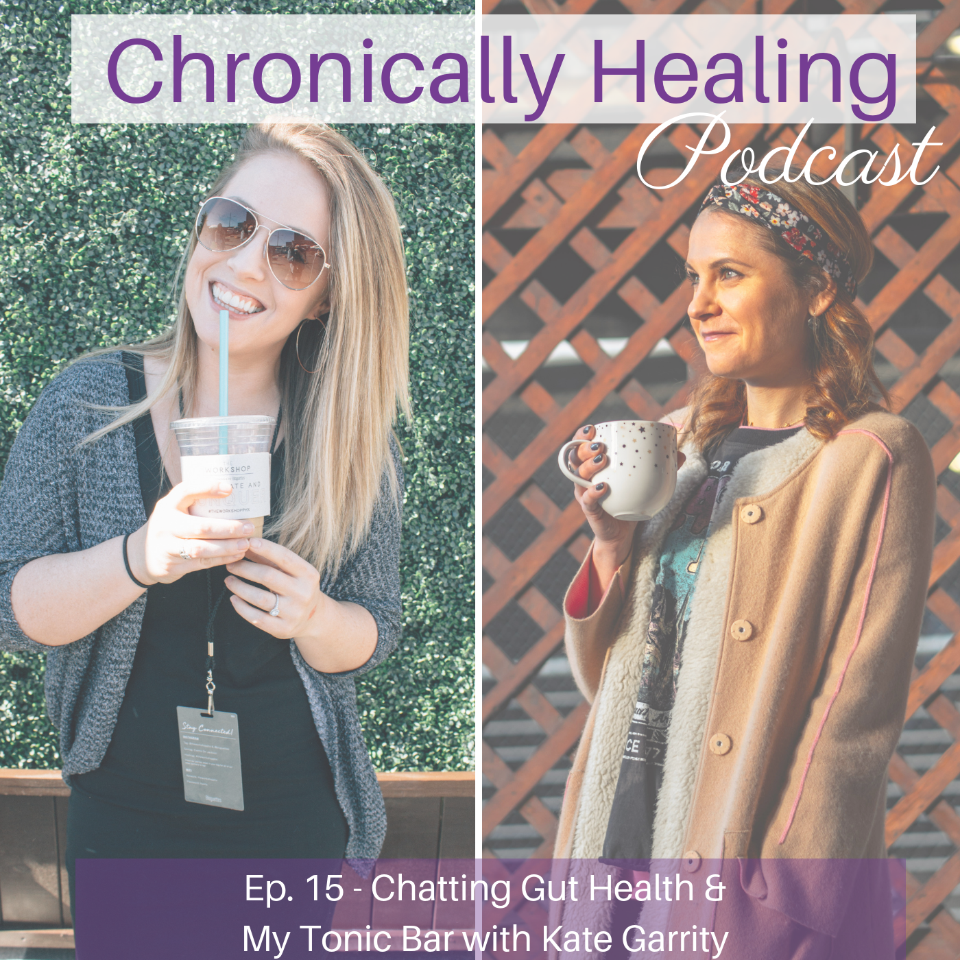 Chronically Healing Podcast Ep. 15 - Chatting Gut Health & Tonic Bar with Kate Garrity