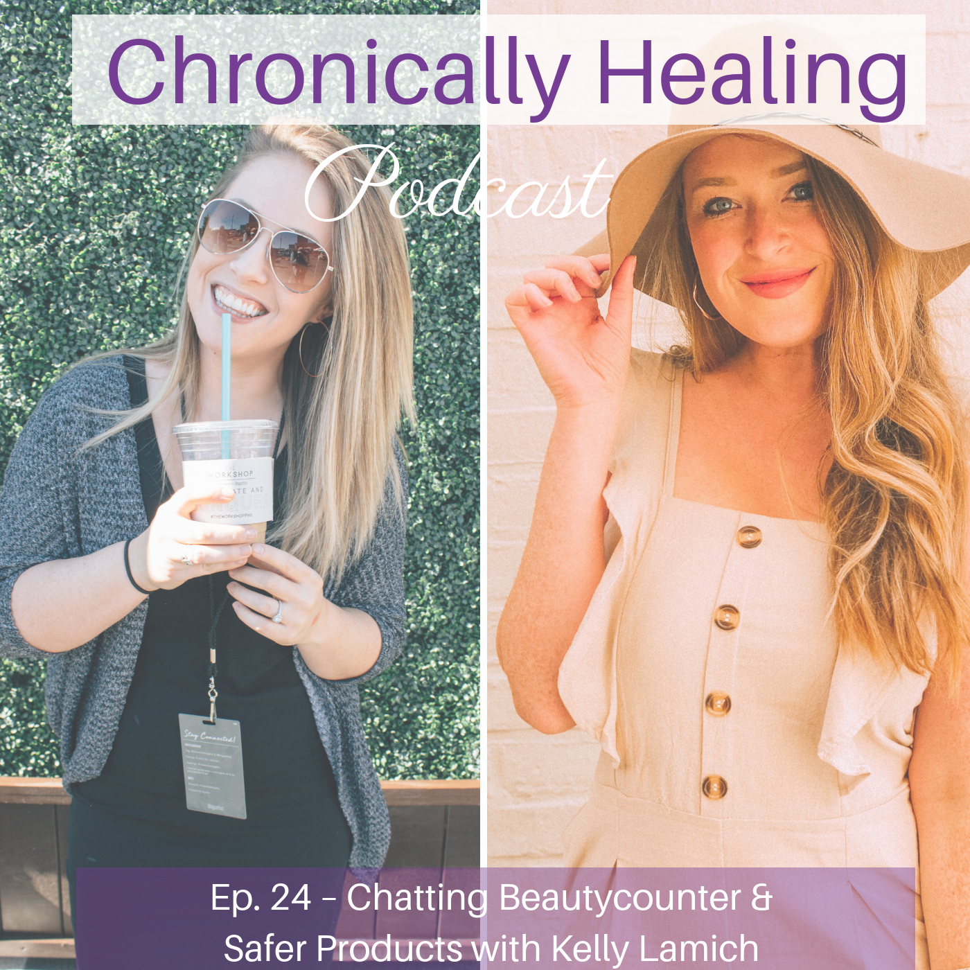 Chronically Healing Podcast Ep. 24 – Chatting Beautycounter & Safer Products with Kelly Lamich