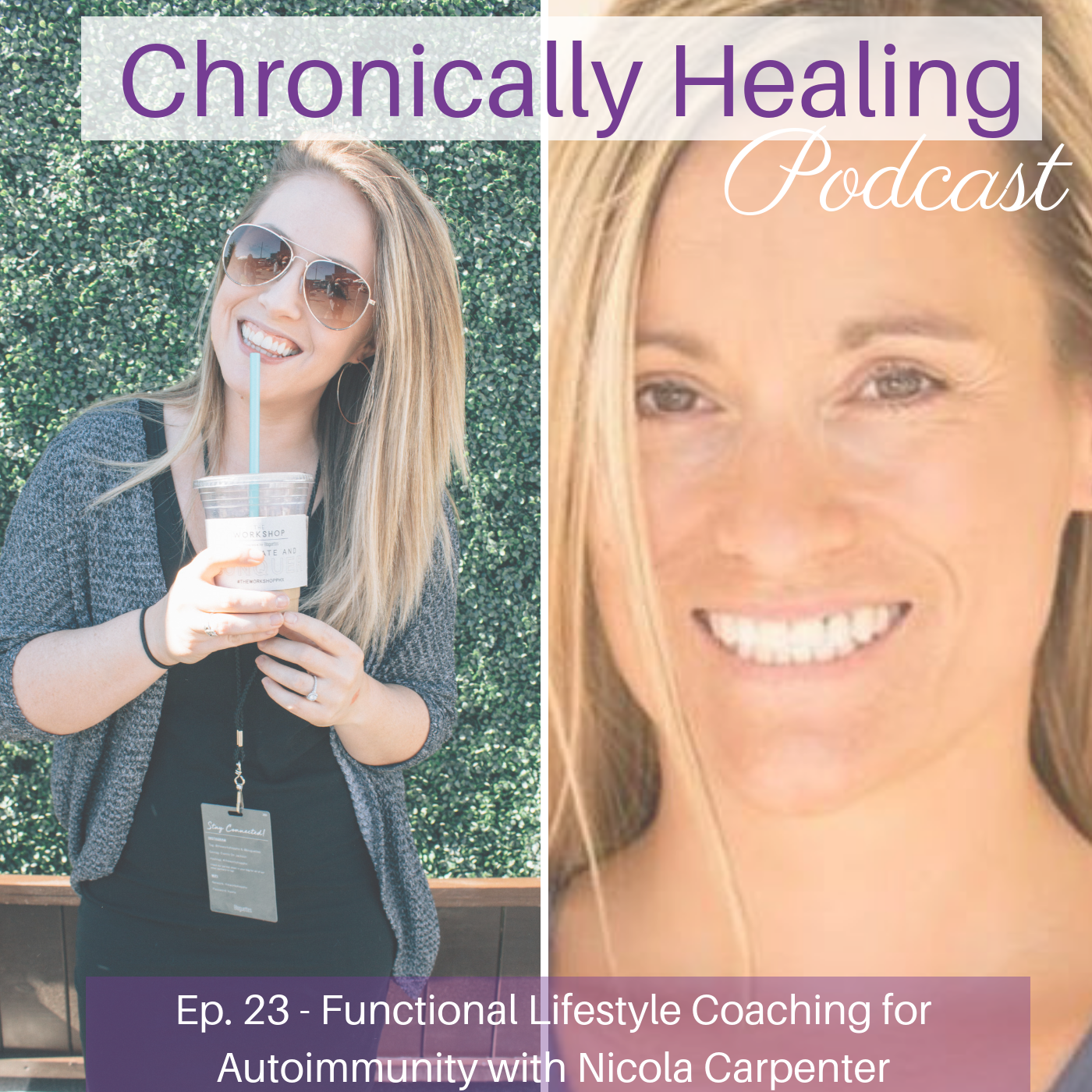 Chronically Healing Podcast Ep. 23 – Functional Lifestyle Coaching for Autoimmunity with Nicola Carpenter